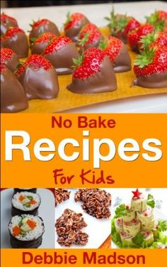 No Bake Recipes for Kids (Cooking with Kids Series Book by Debbie Madson Cooking With Kids Easy, Easy Meals For Kids, Cooking Classes For Kids, Baking With Kids, Kids Meals, Cooking School, Cooking Light, Cooking With Children, Recipes Kids Can Make