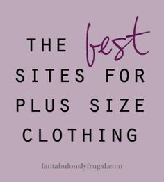 the best sites for plus size clothing http://fantabulouslyfrugal.com/plus-size-stores/