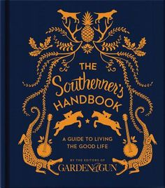Special to the Southern List: 3/09/2014: The Southerner's Handbook: A Guide to Living the Good Life