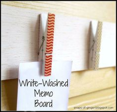 DIY White Washed Memo Board w/ Washi Tape Clothespins