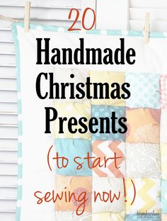 20 handmade christmas presents to start sewing now