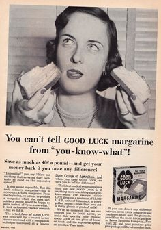 """Margarine (my grandma called it """"oleo"""") - interesting stuff. For a chemistry nerd. Not for a person who eats food."""