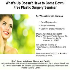 Free Plastic Surgery Seminar! 4/16/15 @ 6:30pm #Weinsteinplasticsurgerycenter is hosting a #free seminar discussing #cosmeticsurgery including #breastaugmentation and much more.  Call 908-879-2222 to RSVP. Bring your friends!