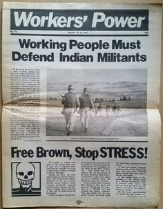 """(2 of 2) """"Working People Must Defend Indian Militants."""" Workers' Power, International Socialist Biweekly, Highland Park, Michigan, March 16-29, 1973."""