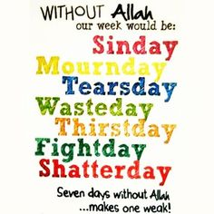 Oh Allah, don't leave me alone for the span even of the twinkling of an eye
