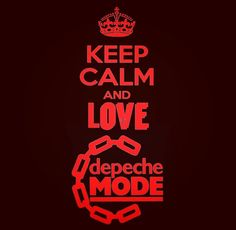 Keep calm & love Depeche Modr