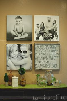 You are my sunshine quote w/ a cluster of canvas pics...love this idea!