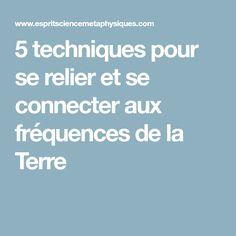 5 techniques pour se relier et se connecter aux fréquences de la Terre