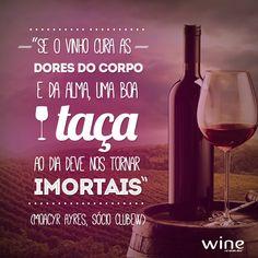 É ou não é verdade? Vinho é a alegria da vida! \o/ #wine #vinho #frases #phrases