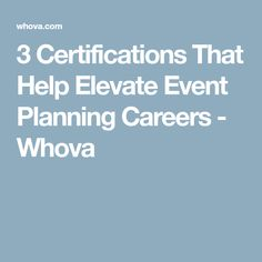 3 Certifications That Help Elevate Event Planning Careers - Whova