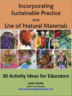 E-book with activity ideas, experiences and invitations to play for children incorporating natural and recycled materials available now for parents and early years educators, home daycare, childminders and teachers. Recycled Materials, Natural Materials, Family Day Care, Home Daycare, Daycare Rooms, Daycare Ideas, Sustainable Practices, Sustainable Ideas, Sustainable Development