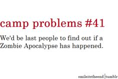 Zombie Apocalypse? Just come to camp; you'll be fine!