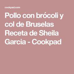 Pollo con brócoli y col de Bruselas Receta de Sheila Garcia - Cookpad