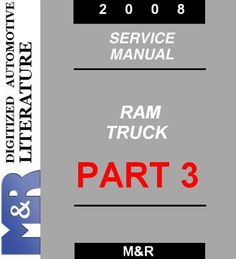Third part from 2008 Dodge Ram (Gasoline & Diesel) Service Manual (and DR , DH DOWNLOAD