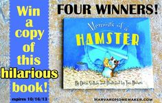GIVEAWAY!  Four lucky winners will receive the hilarious children's book, Memoirs of a Hamster.  Easy entry.  Expires 10/16/13.  Your family will love this book!  Great gift idea or a fun book for a school classroom, too!  #giveaway #books #harvardhomemaker