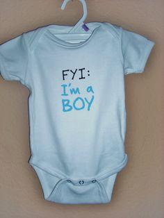 Baby onsie FYI I'm a boy by LaurenLazo on Etsy