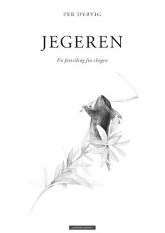 Jegeren (The Hunter) by Per Dybvig is the winner of the prize most beautiful book 2015 Surrealism, Illustrators, Eye Makeup, Flora, Most Beautiful, Graphic Design, Drawings, Books, Movie Posters