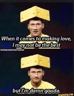making, love, im, damn, gouda