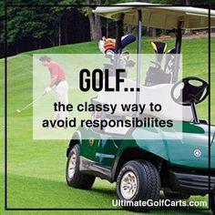 Golf...the classy way to avoid responsibilities.  Otsego, Minnesota - Twin Cities