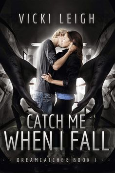 """Boundless Daydreamer: """"Catch Me When I Fall"""" (""""Dreamcatcher"""", #1) by Vic..."""