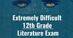 Can You Pass A Difficult 12th Grade Literature Exam? | Playbuzz