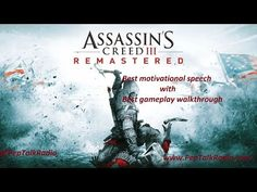Assassin's Creed 3 Remastered Gameplay Walkthrough with best motivational speeches from the best motivational speakers to inspire you to fight the dark of yo. Best Motivational Speakers, Inspirational Backgrounds, Assassins Creed 3, The Third Person, American Frontier, Motivational Speeches, Game Engine, Music Licensing, Pep Talks
