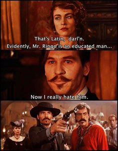 Quote, Tombstone - That's latin darlin' now I really hate him. Val Kilmer as Doc Holliday in Tombstone. Western Film, Western Movies, Tombstone Movie Quotes, Tombstone 1993, Doc Holliday Quotes, Val Kilmer, Favorite Movie Quotes, Daisy, Tv Quotes
