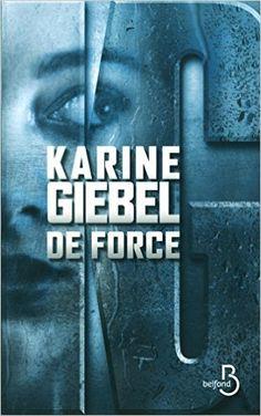 De force: Amazon.fr: Karine Giebel: Livres