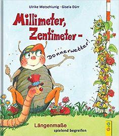 Millimeter, Zentimeter - Donnerwetter!: Längenmaße spielend begreifen: Amazon.de: Ulrike Motschiunig, Gisela Dürr: Bücher