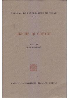 LIRICHE DI GOETHE a cura di N. De Ruggiero 1958 Edizioni Scientifiche Italiane