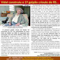 IJUÍ - RS - Memória Virtual: José Vidal construiu o 1o. galpão criolo do Rio Gr...