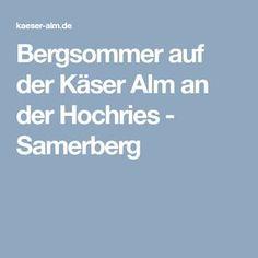 Bergsommer auf der Käser Alm an der Hochries - Samerberg weiter zur Kräuterwiese und Schwarzsee