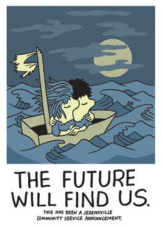 The Future Will Find Us by Jeremyville