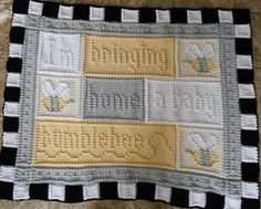 """An original design that is easy to complete. The blanket when finished reads, """"I'm bringing home a baby bumblebee"""""""
