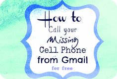 How to Call your Missing Cell Phone from Gmail. I just tried it and it works!!!