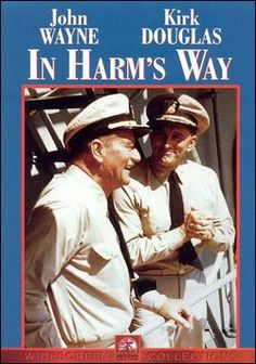 John Wayne Movie / IN HARM'S WAY (1965) A naval officer (Wayne) reprimanded after Pearl Harbor is later promoted to rear admiral and gets a second chance to prove himself against the Japanese.