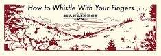 The Art of Manliness    How to Whistle with your Fingers