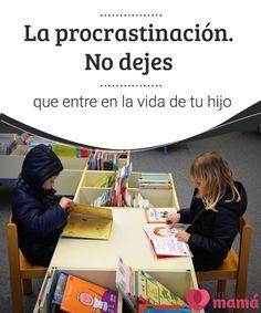 La procrastinación. No dejes que entre en la vida de tu hijo   ¿Has oído hablar sobre la procrastinación? Te contamos todo sobre ella y cómo puedes ayudar a tu hijo a evitarla.