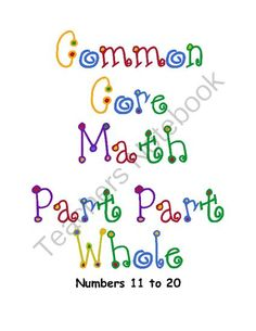 Common Core Math Kindergarten & First Grade - Part Part Whole - Numbers 11 to 20 from Jeannie's  on TeachersNotebook.com -  (14 pages)  - This packet contains thirteen worksheets that focus on part part whole relationships with numbers 11 to 20.  Help your sweeties develop fluency and use this resource for morning work, homework, centers, in lessons or for differentiated skill practice.  Th