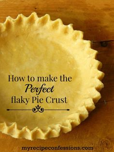 How to Make Perfect Pie Crust. Over the years I tried so many pie crust recipes. They were all lacking in one way or the other. This is the only recipe I use now. The pie crust is beautiful and flaky every time. Add this pie crust recipe to your other Thanksgiving recipes and your Thanksgiving dinner guest will be blown away with your amazing pie!
