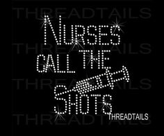 Nurse t-shirt. Nurses Call The Shots rhinestone bling design. Sparkly shirts for RN, LPN, medical students, and medical assistants. A great gift idea for a new grad entering the field, Christmas, and birthdays.  by Threadtails  www.etsy.com/listing/208249369/nurse-t-shirt-rhinestone-bling-nurses  #NurseTshirt #RhinestoneNurse #Threadtails