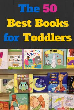 "The 50 Best Books for Toddlers • According to ""MotherShip Down"""