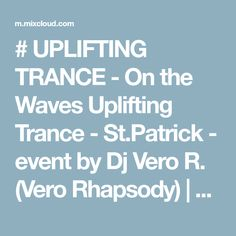 Find the largest collection of radio presenters, DJ's mixes, sets and podcasts online on Mixcloud. Trance, St Patrick, Dj, Waves, Trance Music, Ocean Waves, Beach Waves, Wave