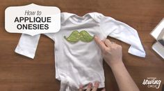 Learn how to applique cute shapes and designs on a baby onesie >> www.nationalsewingcircle.com/video/applique-onesie #learnmoresewmore