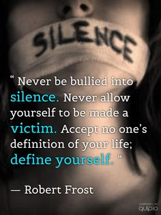 Never be bullied into silence...