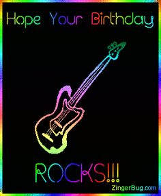 Hope Your Birthday Rocks 3d Guitar Rainbow MySpace Glitter Graphic Comment