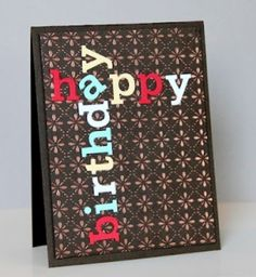 "handmade birthday card from Amusing Michelle: CASE Study 89 and ColourQ 135 . die cut letters spell ""happy birthday"" in a criss cross patttern . background of patterned paper . Bday Cards, Birthday Cards For Men, Handmade Birthday Cards, Greeting Cards Handmade, Cards For Men Handmade, Masculine Birthday Cards, Masculine Cards, Tarjetas Diy, Karten Diy"
