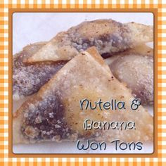 A Nutella recipe that combines Nutella and banana in a won ton wrapper. Fry them and top with cinnamon and sugar. They will be gone in no time!