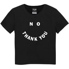 NO THANK YOU T-SHIRT ($17) ❤ liked on Polyvore featuring tops, t-shirts, baby doll tee, slogan top, grunge t shirts, slogan tees and babydoll tee