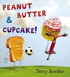 Peanut Butter & Cupcake by Terry Border.  Peanut Butter sets out with his soccer ball to find a friend after moving to a new town, but everyone from Hamburger to Soup seems to be too busy to play.
